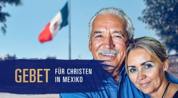 Gebet für Christen in Mexiko