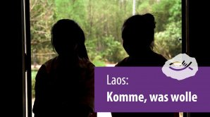 Laos: Komme was wolle